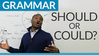 Learn English Grammar: Modals - ″could″ or ″should″?