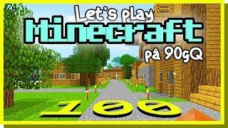 LP Minecraft på 90gQ #100 - Stället där allt startade!