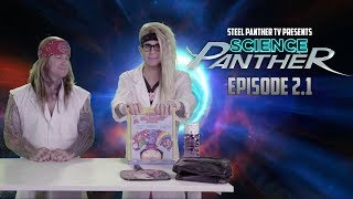 Steel Panther TV presents: ″Science Panther″ Episode 2.1