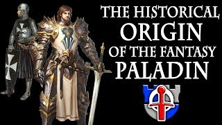 The historical origin of the fantasy PALADIN