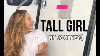 TALL GIRL | My Journey!!!
