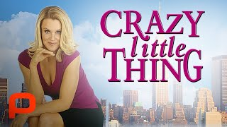 Crazy Little Thing (Full Movie) Hot romantic comedy