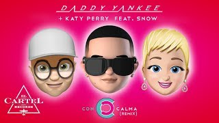 Con Calma Remix - Daddy Yankee + Katy Perry feat. Snow