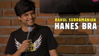 Hanes Bra   Stand up Comedy by Rahul Subramanian