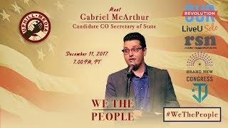 #WeThePeople meet Gabriel McArthur - Candidate Colorado Secretary of State
