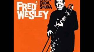 Fred Wesley - Funk for your Ass
