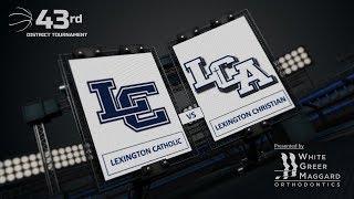 #2 Lexington Catholic vs #3 LCA - Boys 43rd District Tournament