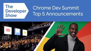Dev Show Top 5 from the Chrome Dev Summit 2019
