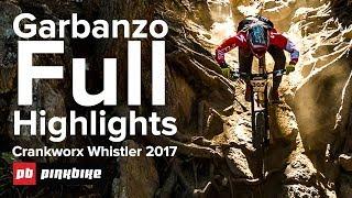 Garbanzo DH FULL Highlights - Crankworx Whistler 2017