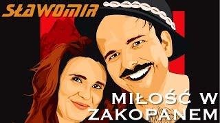 SŁAWOMIR - Miłość w Zakopanem (Official Clip HIT 2017)