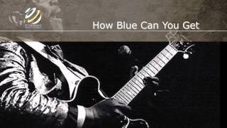 B.B.King - How Blue Can You Get (HQ Audio)