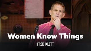 Women Know Things That Men Don't. Fred Klett