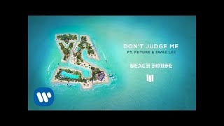 Ty Dolla $ign - Don't Judge Me ft. Future & Swae Lee