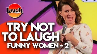 Funny Women 2   Try Not To Laugh   Laugh Factory Stand Up Comedy