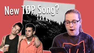 NEW TWENTY ONE PILOTS LEAKED SONG (first reaction)