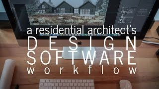 A Residential Architect's Workflow - Design Software