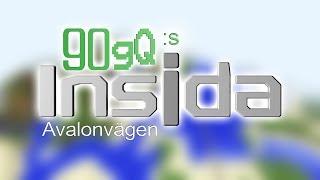 90gQ:s Insida - Avalonvägen