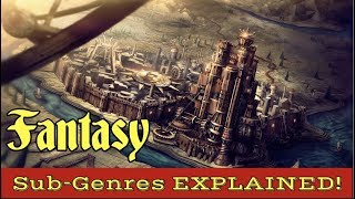 Fantasy Sub-Genres EXPLAINED!