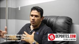 Entrevista con Alfonso Marquez el único umpire mexicano en Grandes Ligas