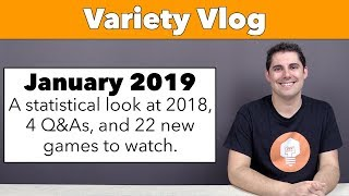 Variety Vlog January '19 - Year in review for 2018 and 22 new games to watch!