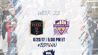 USL LIVE - Bethlehem Steel FC vs Louisville City FC 8/20/17