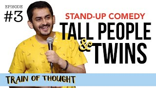 Tall People & Their Fake Problems   E03   Stand-up Comedy by Shashwat Maheshwari