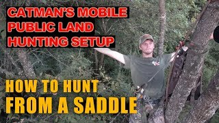 My 2019 Mobile Hunting Setup - How To Climb and Hunt from a SADDLE