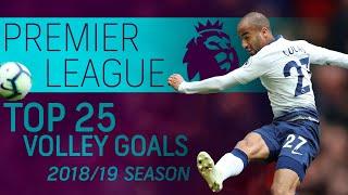 Top 25 volley goals of the 2018-2019 Premier League season   NBC Sports