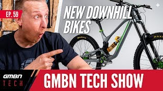 New Downhill Bikes And Forks | GMBN Tech Show Ep. 59