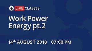 LiveClasses: Physics   Work Power Energy pt.2