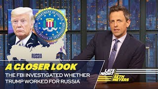The FBI Investigated Whether Trump Worked for Russia: A Closer Look