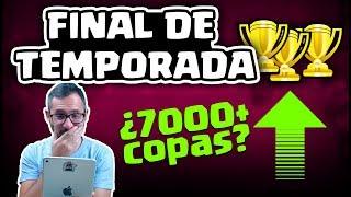 ¡FINAL DE TEMPORADA EN DIRECTO! ¿7000+ COPAS? | Malcaide Clash Royale