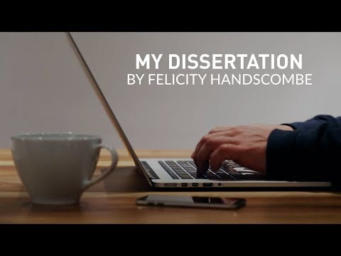 My Dissertation: By Felicity Handscombe