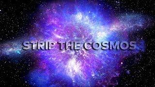 Strip the cosmos | N24 Doku Trailer