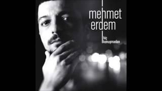 Mehmet Erdem –  Acıyı Sevmek Olur Mu – Hiç Konuşmadan 2013