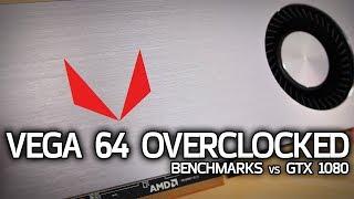VEGA 64 OVERCLOCKED! Can it catch the GTX 1080?