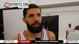 Nikola Mirotic dice Pau Gaso fue mas que un amigo Bulls Media Day 2016