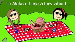 Casually Explained: To Make a Long Story Short...