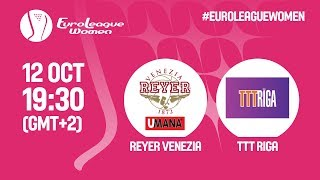 Reyer Venezia v TTT Riga - Full Game - Qualifying Round - EuroLeague Women 2019