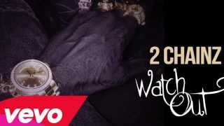 2 chainz watch out instrumental (Best Quality )