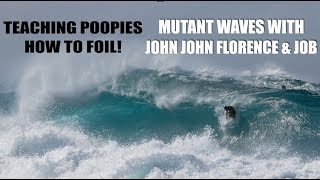FOILING WITH POOPIES AND SLAB HUNTING WITH JOHN JOHN FLORENCE & JOB