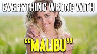 Everything Wrong With Miley Cyrus - ″Malibu″