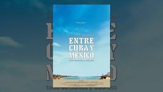 Entre Cuba y México