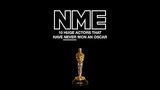 10 huge actors that have never won an Oscar