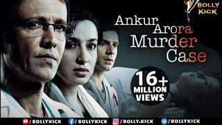 Ankur Arora Murder Case Full Movie   Hindi Movies 2017 Full Movie   Kay Kay Menon   Tisca Chopra