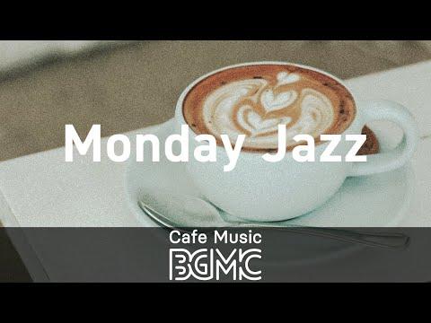 Monday Jazz: Good Mood Positive Instrumental Music - Music for Breakfast Coffee, Morning Mood