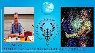 ALMAR. LA VÍA INICIÁTICA DEL AMOR por LUIS SILVA - I PARTE