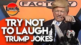 Try Not To Laugh   Trump Jokes   Laugh Factory Stand Up Comedy