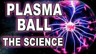 physics of the plasma ball