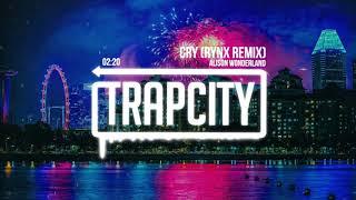 Alison Wonderland - Cry (Rynx Remix) [Lyrics]